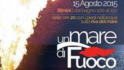 """Ferragosto, """"Un mare di Fuoco"""" a Rimini"""