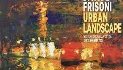 """Riccione, """"Urban Landscape"""": la personale di Davide Frisoni"""