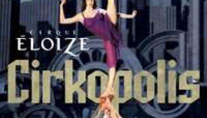 """Teatro, """"Cirkopolis"""" di Cirque Éloize arriva a Bologna"""