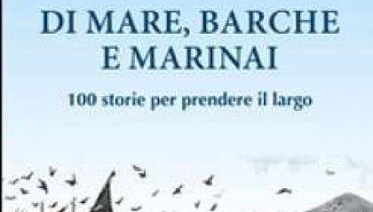 Di mare, barche e marinai. 100 storie per prendere il largo-1