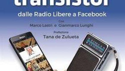 Transistor: dalle Radio libere a Facebook